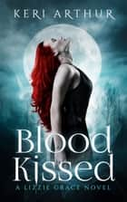 Blood Kissed 電子書 by Keri Arthur