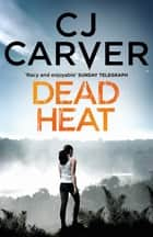 Dead Heat ebook by CJ Carver