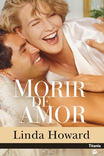 Morir de amor ebook by Linda Howard