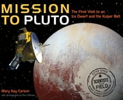 Mission to Pluto - The First Visit to an Ice Dwarf and the Kuiper Belt ebook by Mary Kay Carson, Tom Uhlman