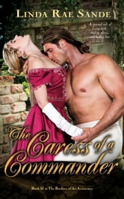 The Caress of a Commander ebook by Linda Rae Sande