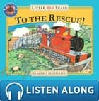 The Little Red Train: To The Rescue ebook by Benedict Blathwayt