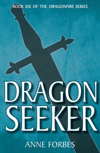 Dragon Seeker ebook by Anne Forbes