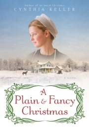 A Plain & Fancy Christmas ebook by Cynthia Keller