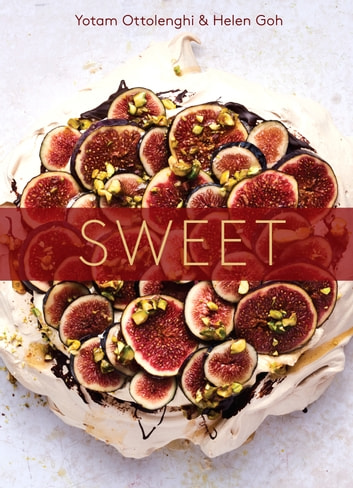 Sweet - Desserts from London's Ottolenghi ebook by Yotam Ottolenghi,Helen Goh