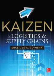 Kaizen in Logistics and Supply Chains ebook by Euclides Coimbra