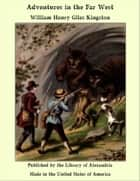 Adventures in the Far West ebook by William Henry Giles Kingston