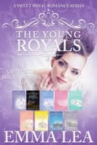 The Young Royals - Complete Series ebook by