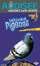 Let's Look at Pigeons ebook by Janet Piehl, Intuitive