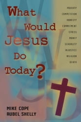 What Would Jesus Do Today ebook by Mike Cope,Rubel Shelly