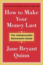 How to Make Your Money Last, The Indispensable Retirement Guide