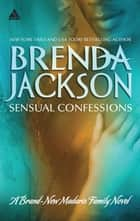 Sensual Confessions (Mills & Boon Kimani Arabesque) (Madaris Family Saga, Book 9) eBook by Brenda Jackson