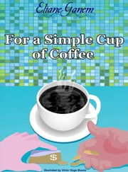 For a simple cup of coffee ebook by Eliane Ganem