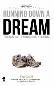 Running Down a Dream - Your Road Map to Winning Creative Battles ebook by Tim Grahl