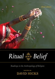Ritual and Belief - Readings in the Anthropology of Religion ebook by David Hicks
