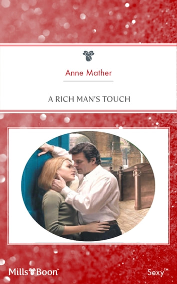 A Rich Man's Touch ebook by Anne Mather