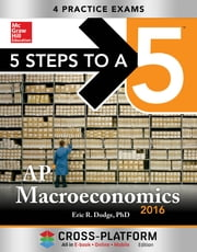 5 Steps to a 5 AP Macroeconomics 2016, Cross-Platform Edition ebook by Eric Dodge
