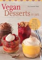 Vegan Desserts in Jars ebook by Kris Holechek Peters