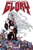 Glory ebook by Joe Keatinge, Ross Campbell