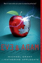 Eve and Adam ebook by Katherine Applegate, Michael Grant