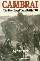 Cambrai ebook by A.J Smithers