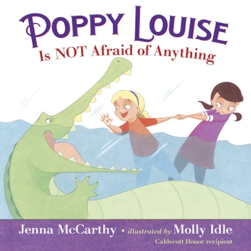 Poppy Louise is Not Afraid of Anything ebook by Jenna McCarthy