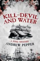 Kill-Devil And Water ebook by Andrew Pepper