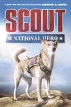 Scout: National Hero 電子書 by Jennifer Li Shotz