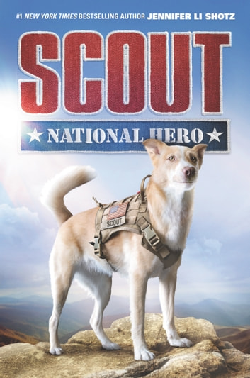Scout: National Hero ebook by Jennifer Li Shotz