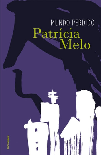 Mundo perdido eBook by Patrícia Melo