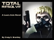 Total Resolve ebook by Craig S. Brantley