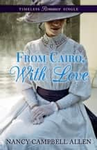 From Cairo, With Love ebook by Nancy Campbell Allen