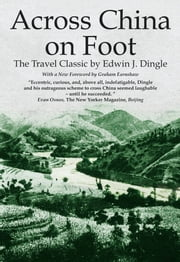 Across China on Foot ebook by Edwin John Dingle,Graham Earnshaw