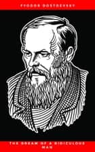 The Dream of a Ridiculous Man ebook by Fyodor Dostoevsky