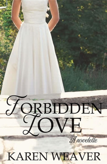 Forbidden Love - A prequel to No Turning Back ebook by Karen Weaver