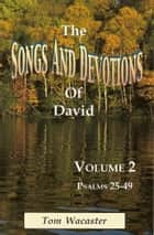 Songs and Devotions of David, Volume II ebook by Tom Wacaster