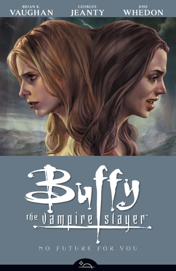 Buffy the Vampire Slayer Season 8 Volume 2: No Future for You ebook by Various