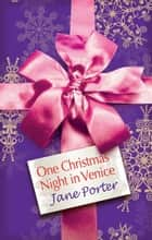 One Christmas Night In Venice ebook by Jane Porter