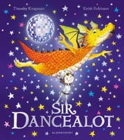 Sir Dancealot ebook by Timothy Knapman,Mr Keith Robinson