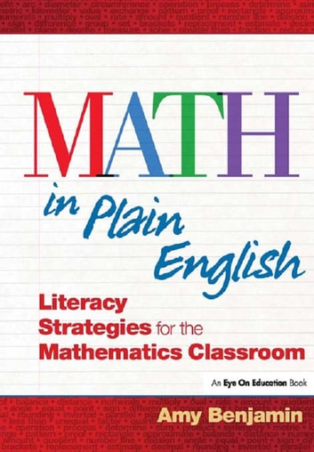 Math In Plain English - Literacy Strategies for the Mathematics Classroom ebook by Amy Benjamin