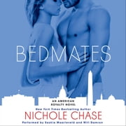Bedmates - An American Royalty Novel audiobook by Nichole Chase