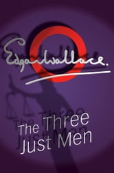 The Three Just Men ebook by Edgar Wallace