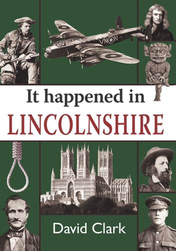 It Happened in Lincolnshire ebook by David Clark