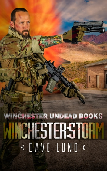 Winchester: Storm (Winchester Undead Book 5) ebook by Dave Lund,Monique Happy