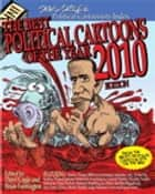 The Best Political Cartoons of the Year, 2010 Edition, Portable Documents ebook by Daryl Cagle, Brian Fairrington
