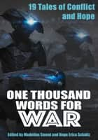 One Thousand Words for War ebook by Hope Schultz, Madeline Smoot