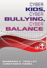 Cyber Kids, Cyber Bullying, Cyber Balance ebook by