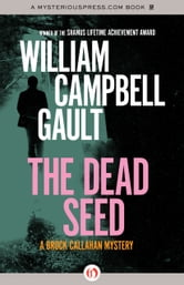 The Dead Seed - A Brock Callahan Mystery ebook by William Campbell Gault