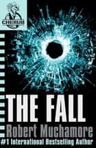 CHERUB: The Fall - Book 7 ebook by Robert Muchamore