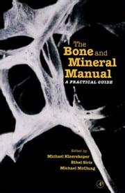 The Bone and Mineral Manual: A Practical Guide ebook by Kleerekoper, Michael